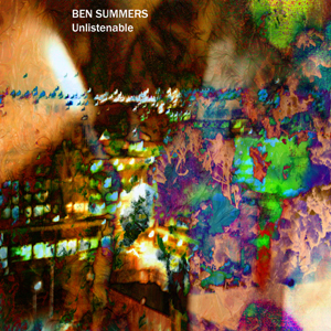 "The new listenable CD from Ben Summers titled ""Unlistenable"""